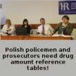Polish policemen and prosecutors need drug amount reference tables!